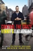 Control the crazy, by Vinny Guadagnino