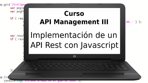 Curso API Management III: Implementación de un API Javascript